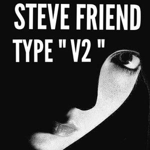 """STEVE FRIEND DEEP PROGRESSIVE HOUSE """" TYPE V2 """""""