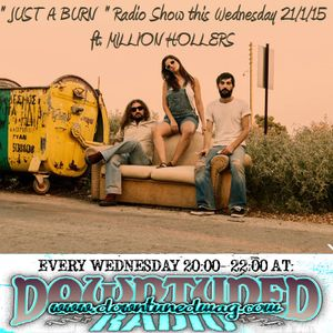 '' JUST A BURN '' Radio Show (21-1-15) ft. MILLION HOLLERS