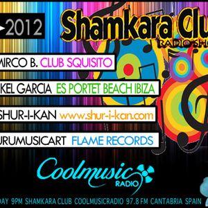 SHAMKARA CLUB RADIO SHOW! GUEST: Mirco B. (Club Squisito) Saturday 07/09/2012