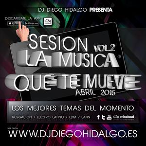 Diego Hidalgo - La Música Que Te Mueve (Abril 2015)