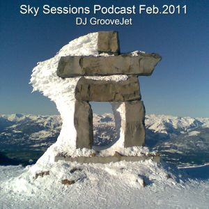 DJ GrooveJet - Sky Sessions Podcast Feb.2011