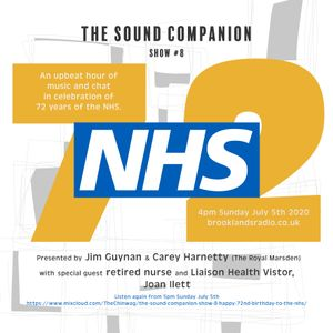 THE SOUND COMPANION Show #8 Happy 72nd Birthday to The NHS with CAREY HARNETTY and JOAN ILETT