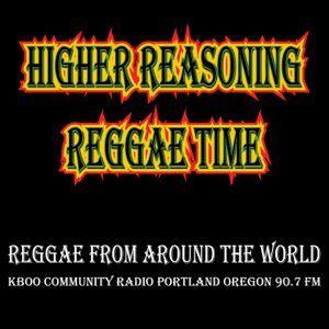 Higher Reasoning Reggae Time 9.25.16