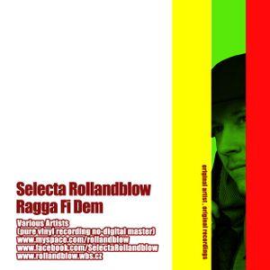 Selecta Rollandblow - Ragga fi Dem