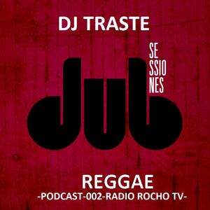 Dj Traste- Podcast 002- Radio Rocho TV- Set Dub & Reggae (2013)
