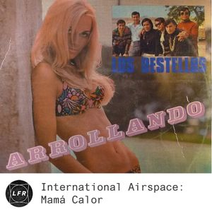 International Airspace: Mamá Calor