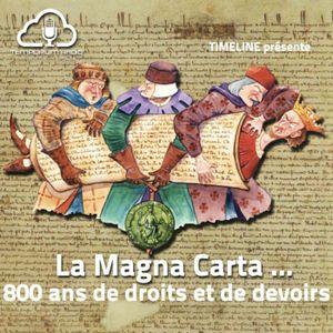 La Magna Carta, 800 ans de droits et de devoirs