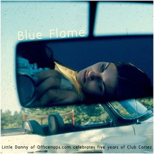 Little Danny presents Blue Flame // A guestmix to celebrate the 5th anniversary Club Cortez
