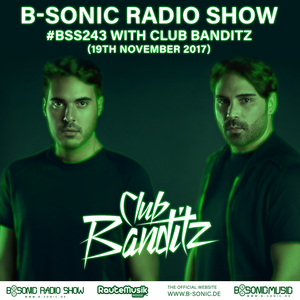 B-SONIC RADIO SHOW #243 by Club Banditz