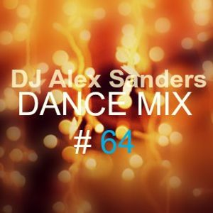 DJ Alex Sanders - DANCE MIX # 64