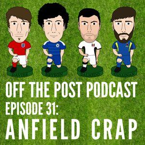 Ep.31 Anfield Crap