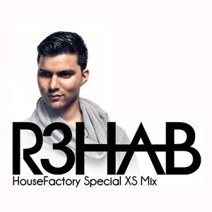 HouseFactory - R3hab XS Mix