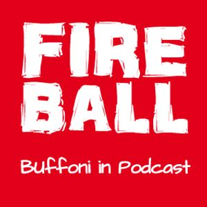 Fireball podcast > 08.10.11