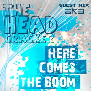 Here comes the boom 002 (guest mix AK3)