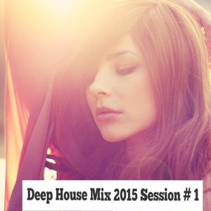 Deep House Mix 2015 Session #1 (ARMD Session # 2)