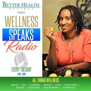 Wellness Speaks Radio, Episode 2