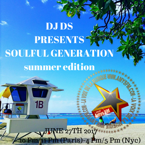 SOULFUL GENERATION AMYS FM LIVE SHOW BY DJ DS (FRANCE) SUMMER EDITION JUNE 27th 2017.