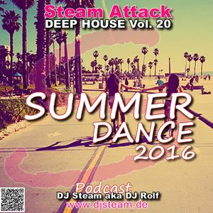 Summer 2016 Dance - Steam Attack Deep House Vol. 20