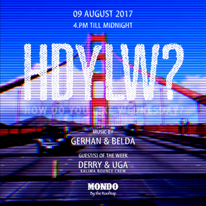 HDYLW? with DJ Derry 080917
