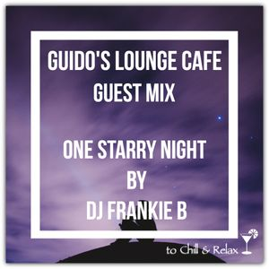 Guido's Lounge Cafe (One Starry Night) Guest mix by DJ Frankie B