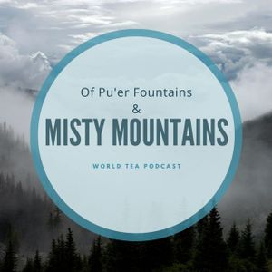 Of Puer Fountains And Misty Mountains