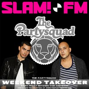 The Partysquad Slam!FM Weekend Takeover 11th of July