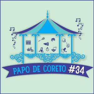 Papo de Coreto # 34