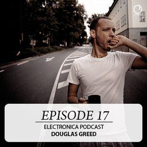 Electronica Podcast - Episode 17: Douglas Greed