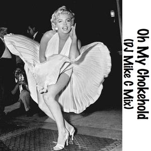 Oh My Chokehold (DJ Mike C Mix)