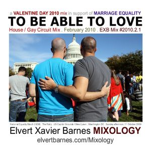 TO BE ABLE TO LOVE House / Gay Circuit Mix (February 2010)