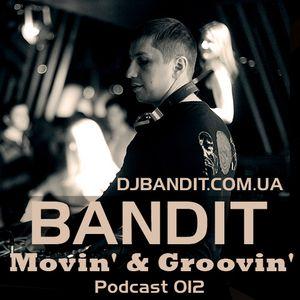 DJ BANDIT - Movin' & Groovin' Episode 012 (October 2017)