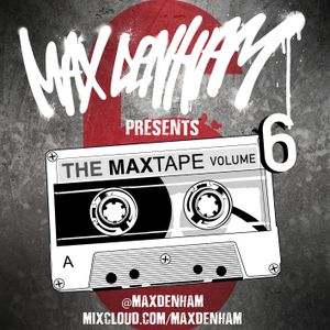 THE MAXTAPE 6 // @MaxDenham