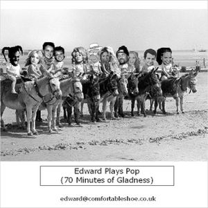 Edward Plays Pop (70 Minutes of Gladness)