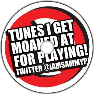Sammy P - TUNES I GET MOANED AT FOR PLAYING Minimix