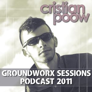 Cristian Poow @ Groundworx Sessions Podcast 2011