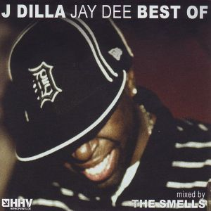 The Smells - Best of J Dilla Vol. 1