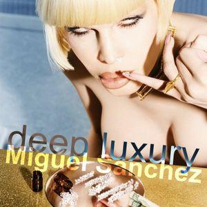 deep luxury bu Miguel Sánchez