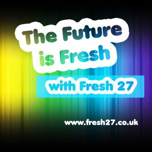 The Future is Fresh - 25