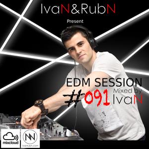 IvaN&RubN EDM session #091 by IvaN
