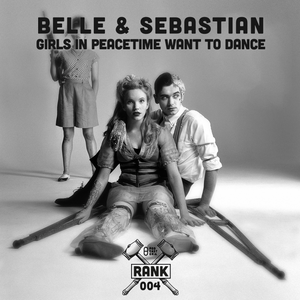 Rank No. 004 - Belle and Sebastian: 'Girls in Peacetime Want to Dance'