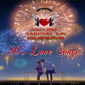 80's Love Songs (Cram Music Madness Valentines Collaboration)