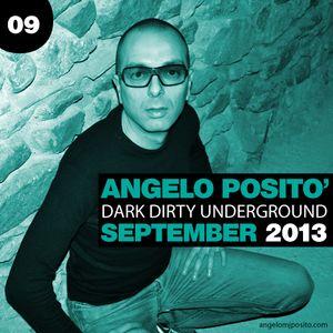 ANGELO POSITO - Dark Dirty Underground (SEPTEMBER 2013)