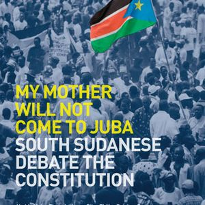 RVI Juba Lecture Series - My Mother Will Not Come to Juba Report Launch
