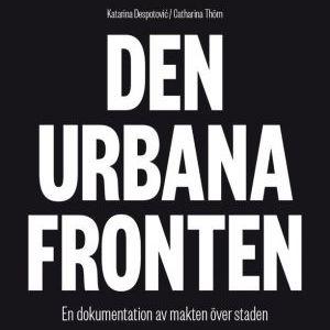 Den urbana fronten - föreläsning med Catharina Thörn