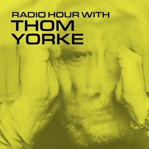 Radio Hour with Thom Yorke #4