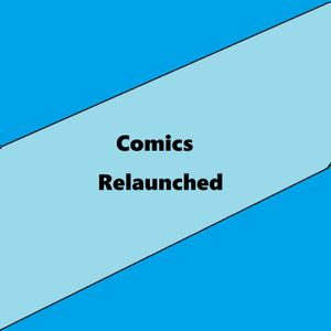 Comics Relaunched Episode 6