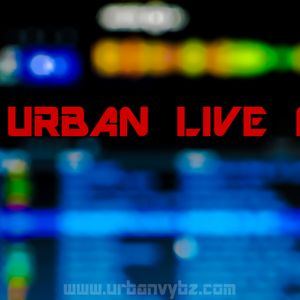 US URBAN LIVE MIX #1 (urban vybz)