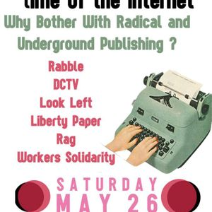 Old Media In the Age of The Internet - Why Bother With Radical and Underground Publishing DABF2012