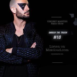 VincentMartini pres. Smash the trash! #18