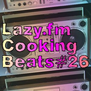 Lazy.fm Cooking Beats #26
